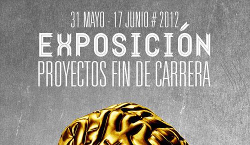 Exposición Proyectos Fin de Carrera 2012