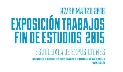 Exposición de los TFE 2015 y Acto de Entrega de Diplomas