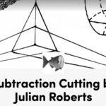 Master class SUBTRACTION CUTTING por Julian Roberts
