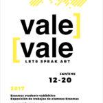 """""""Vale, vale"""" lets speak art. Exposición de trabajos de alumnos Erasmus."""