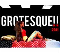 GROTESKE!! 2011